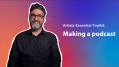 A man with a colourful background and the word Artists Essentials Toolkit - Making a Podcast